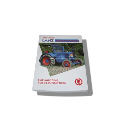 Ernst Heinl: Instructions for the repair of Lanz hotbulb tractors